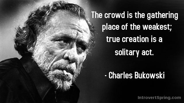Charles-Bukowski-Quote-Solitary-act
